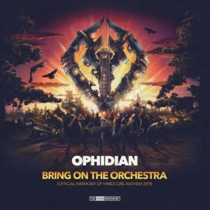 Ophidian - Bring On The Orchestra (Harmony Of Hardcore Anthem 2019) (2019)