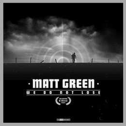 Matt Green - We Do Not Lose (2007)
