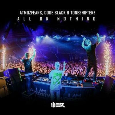 Atmozfears & Code Black & Toneshifterz - All Or Nothing (2020)