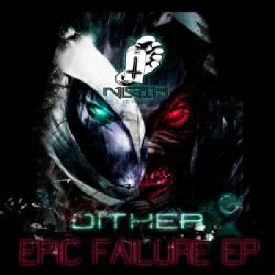 Dither - Epic Failure EP (2011)