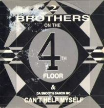 2 Brothers On The 4th Floor - Can't Help Myself (1990)