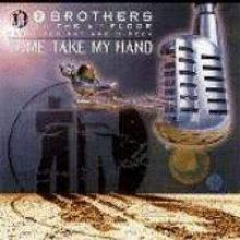 2 Brothers On The 4th Floor - Come Take My Hand (1995)
