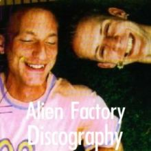 Alien Factory Discography