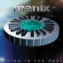 Manix - Living In The Past (2013)