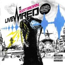 Scott Brown - Livewired DVD (2008)