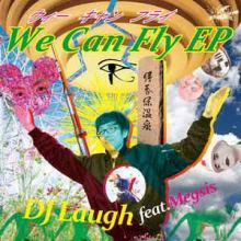 DJ Laugh feat Megsis - We Can Fly