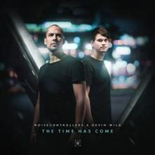 Noisecontrollers & Devin Wild - The Time Has Come (2019)