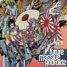 Massive New Krew - Future Massive Androidz (2012)