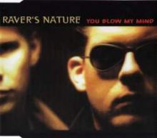 Raver's Nature - You Blow My Mind (1997)